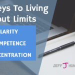 The 3 Keys To Living Without Limits