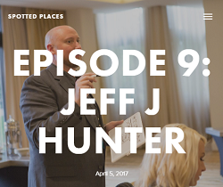 Spotted Places | Jeff J Hunter Podcast Interview