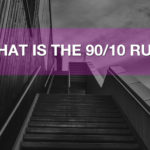 What Is The 90/10 Rule? 9010 LIFE Explained