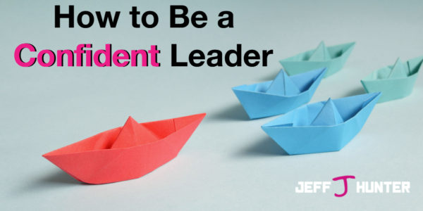 How to be a Confident Leader